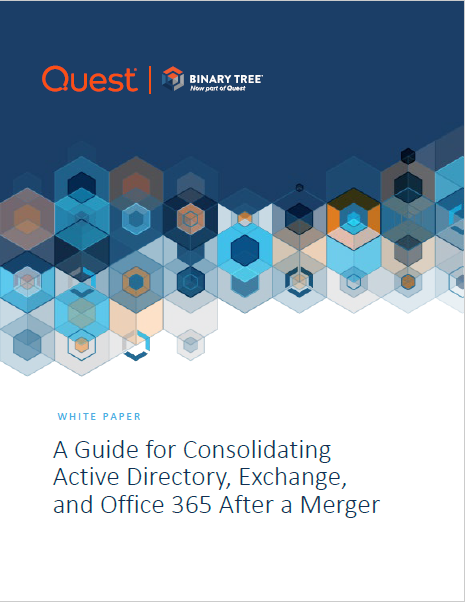 A Guide for Consolidating Active Directory, Exchange, and Office 365 After a Merger