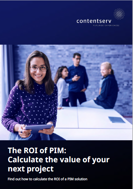 The ROI of PIM: Calculate the value of your next project
