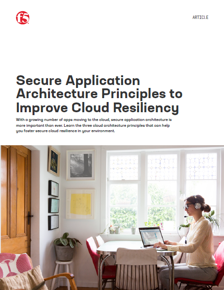 Secure Application Architecture Principles to Improve Cloud Resiliency