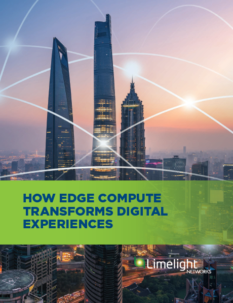 HOW EDGE COMPUTE TRANSFORMS DIGITAL EXPERIENCES