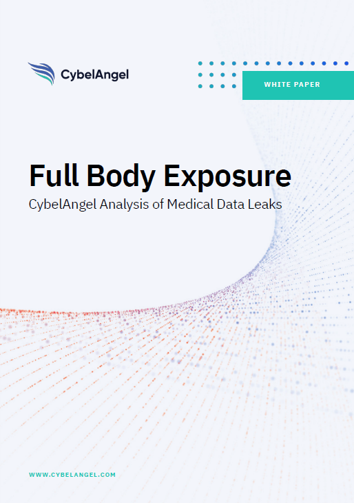 Full Body Exposure: CybelAngel Analysis of Medical Data Leaks