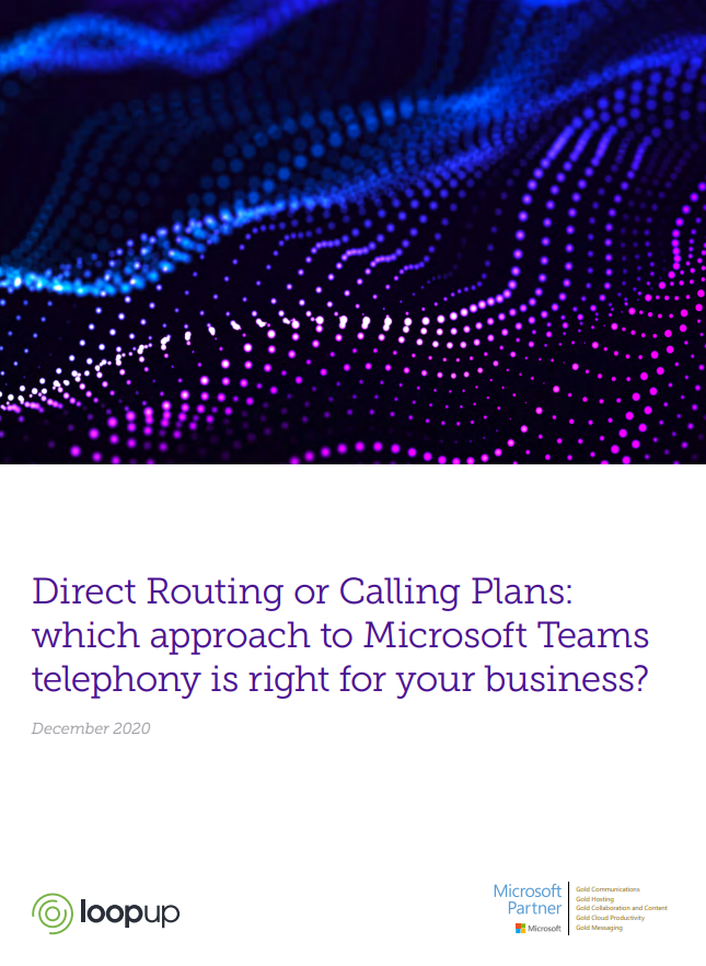 Direct Routing or Calling Plans: which approach to Microsoft Teams telephony is right for your business?