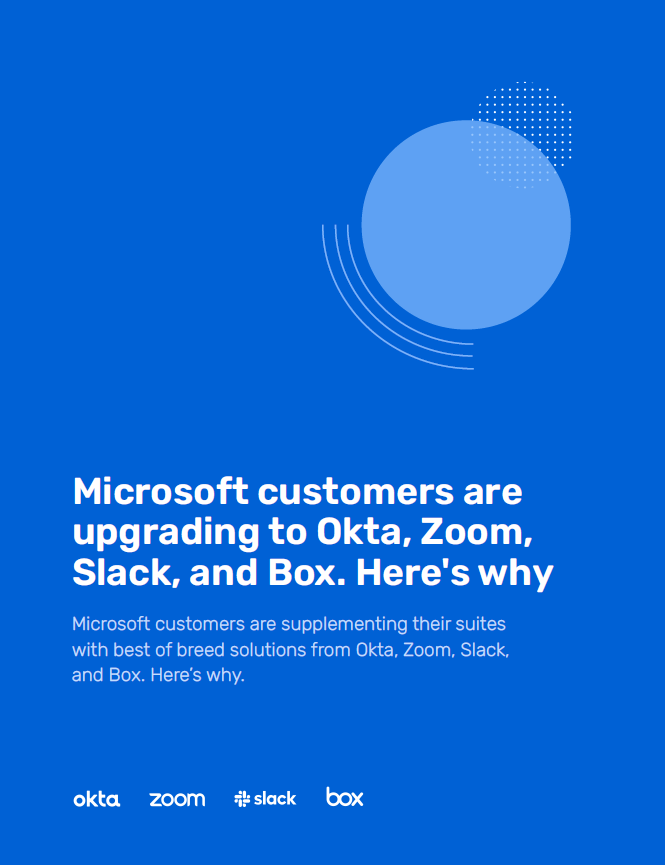 Microsoft customers are upgrading to Okta, Zoom, Slack, and Box. Here's why