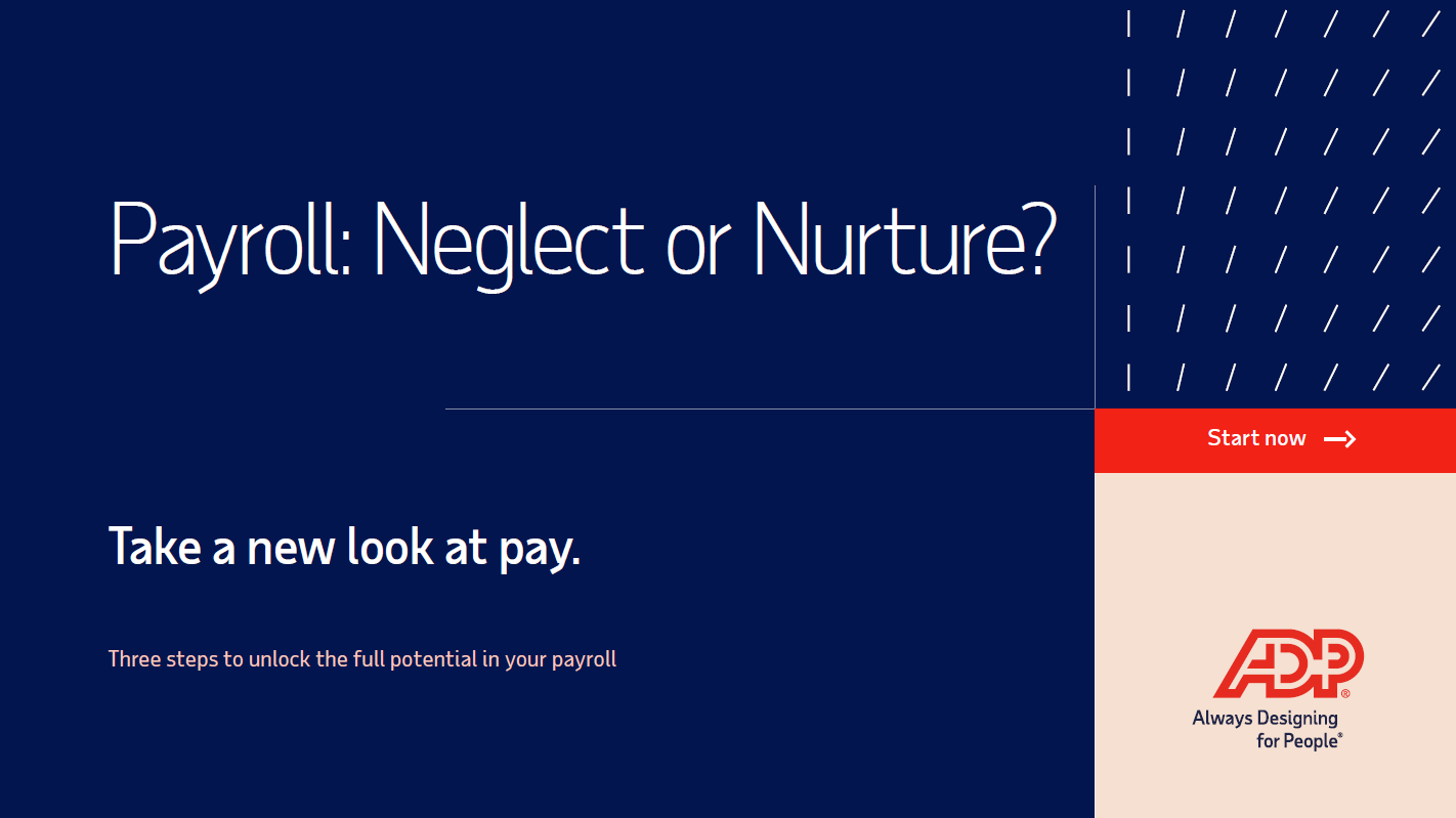 Payroll: Neglect or Nurture? Take a new look at pay.
