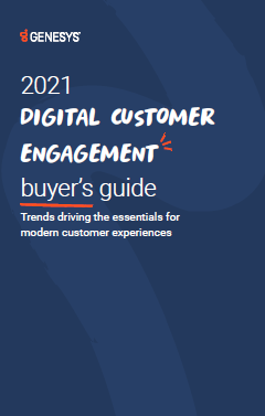 2021 digital customer engagement buyer's guide: Trends driving the essentials for modern customer experiences
